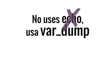No uses echo, usa var_dump