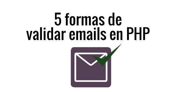 5 formas de validar emails en PHP