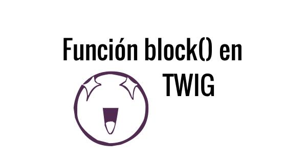 Función block en twig