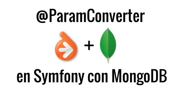 @paramconverter con symfony y mongodb
