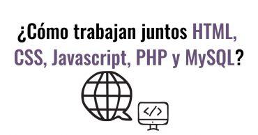 como-trabajan-juntos-php-html-javascript-css-mysql
